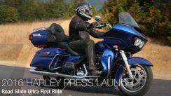 2016 Harley-Davidson Road Glide Ultra First Ride